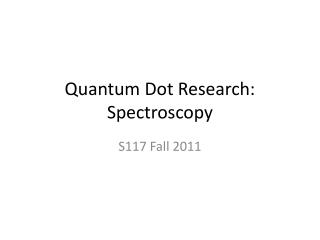 Quantum Dot Research: Spectroscopy