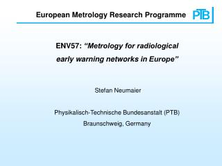 "ENV57:  ""Metrology for radiological   early  w arning  n etworks  in  Europe"""