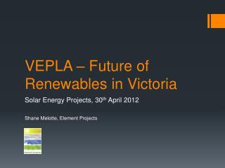 VEPLA – Future of Renewables in Victoria