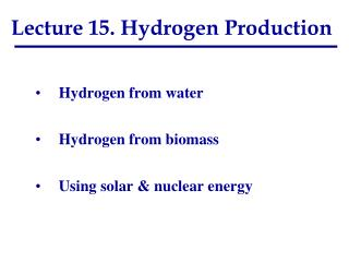 Lecture  15.  Hydrogen Production