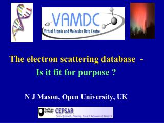 The electron scattering database  -  Is it fit for purpose ?  N J Mason, Open University, UK