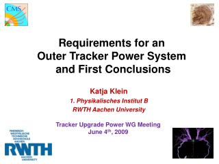 Requirements for an  Outer Tracker Power System  and First Conclusions