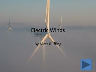 Electric Winds