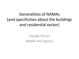Generalities of NAMAs  (and  specificities about the buildings and residential  sector)
