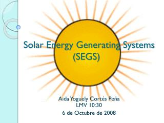 Solar Energy Generating Systems 			(SEGS)
