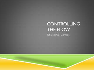 Controlling the flow
