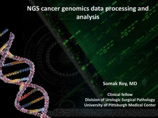 NGS cancer genomics data processing and analysis