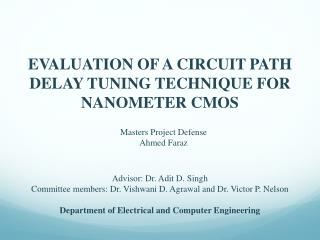 EVALUATION OF A CIRCUIT PATH DELAY TUNING TECHNIQUE FOR NANOMETER  CMOS