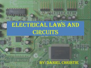Electrical Laws and Circuits