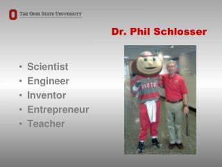Dr. Phil Schlosser