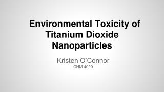 Environmental Toxicity of Titanium Dioxide Nanoparticles