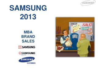 SAMSUNG  2013  MBA BRAND SALES