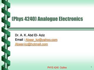(Phys 4240)  Analogue Electronics