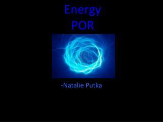 Energy  POR