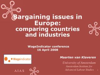 bargaining issues in europe:  comparing countries  and industries   wageindicator conference 16 april 2008