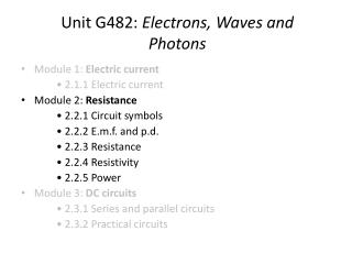 Unit G482:  Electrons, Waves and Photons