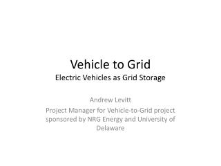 Vehicle to Grid Electric Vehicles as Grid Storage