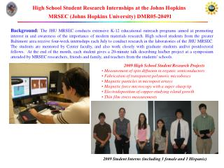 High School Student Research Internships at the Johns Hopkins MRSEC (Johns Hopkins University) DMR05-20491