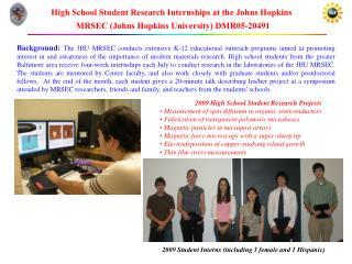 High School Student Research Internships at the Johns Hopkins MRSEC (Johns Hopkins University) DMR05-20491