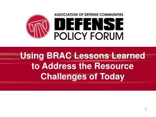 Using BRAC Lessons Learned to Address the Resource Challenges of Today
