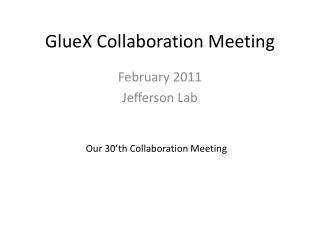 GlueX Collaboration Meeting