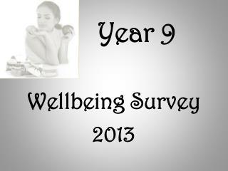 Year  9 Wellbeing Survey 2013