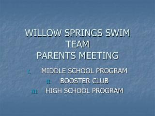 WILLOW SPRINGS SWIM TEAM PARENTS MEETING