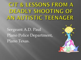 CIT & LESSONS FROM A DEADLY SHOOTING OF AN AUTISTIC TEENAGER