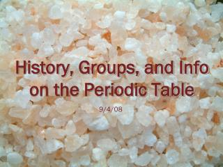 History, Groups, and Info on the Periodic Table