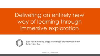 Delivering an entirely new way of learning through immersive exploration