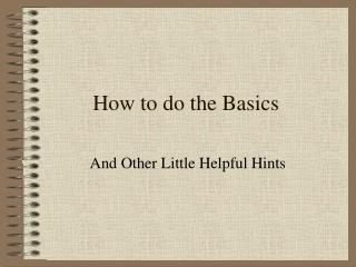 how to do the basics