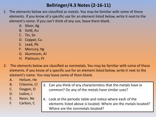 Can you think of any characteristics that the metals have in common? Do any of the metals have similar uses?