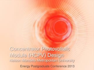 Concentrator Photovoltaic Module (HCPV) Design