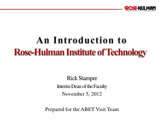 An Introduction to Rose- Hulman  Institute of  Technology