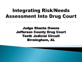 Integrating Risk/Needs Assessment Into Drug Court