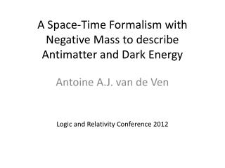 A Space-Time Formalism with Negative Mass to describe Antimatter and Dark Energy