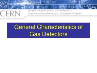 General Characteristics of Gas Detectors