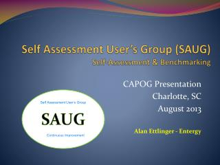 Self Assessment User's  G roup (SAUG) Self-Assessment & Benchmarking