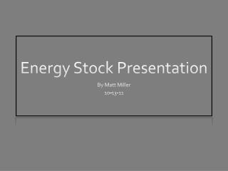 Energy Stock Presentation