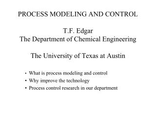 PROCESS MODELING AND CONTROL T.F. Edgar The Department of Chemical Engineering The University of Texas at Austin