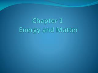 Chapter 1  Energy and Matter