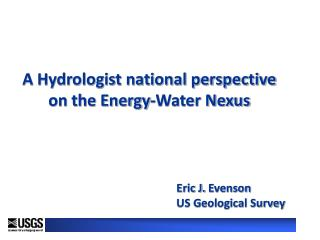 A Hydrologist national perspective on the Energy-Water Nexus