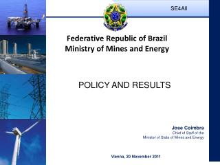 Jose Coimbra Chief of Staff of the  Minister of State of Mines and Energy