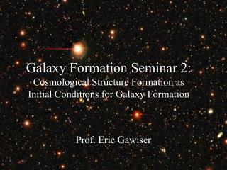 Prof. Eric Gawiser