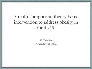 A multi-component, theory-based intervention to address obesity in  rural U.S.