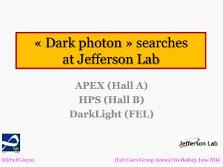«  D ark  photon »  searches at Jefferson  Lab