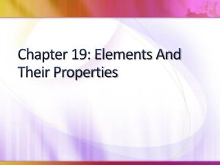 Chapter 19: Elements And Their Properties