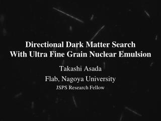 Directional Dark Matter Search With Ultra Fine Grain Nuclear Emulsion