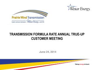 Transmission Formula Rate Annual True-Up Customer Meeting
