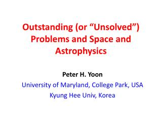 "Outstanding (or ""Unsolved"") Problems and Space and Astrophysics"